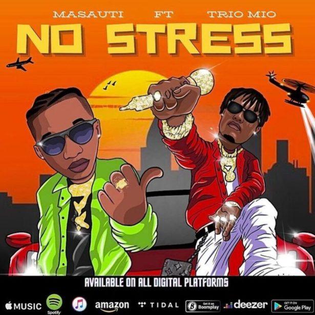 DOWNLOAD Masauti – No Stress Ft. Trio Mio MP3