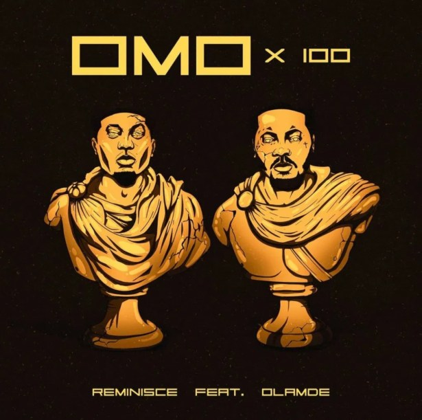 DOWNLOAD Reminisce Ft. Olamide – Omo x 100 MP3