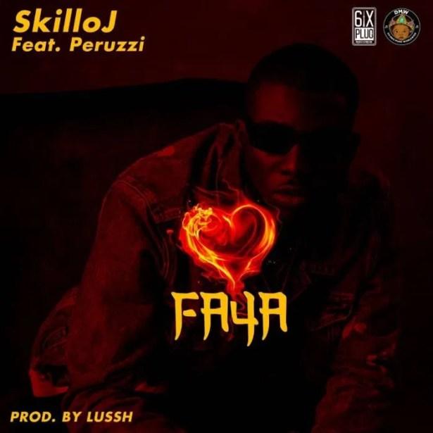 DOWNLOAD Skillo J – Faya Ft. Peruzzi MP3