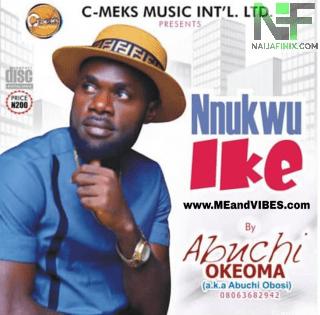 DOWNLOAD Abuchi Obosi – Nnukwu Ike MP3