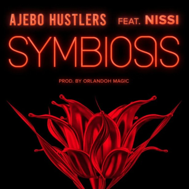 DOWNLOAD Ajebo Hustlers – Symbiosis Ft. Nissi MP3