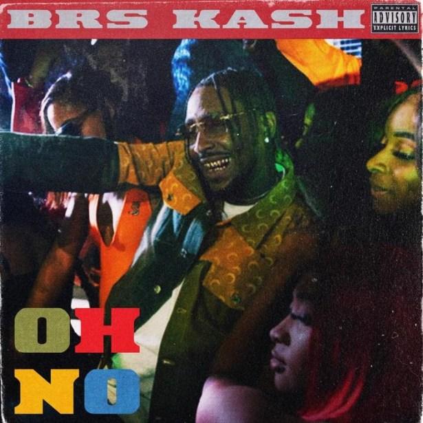 DOWNLOAD BRS Kash – Oh No MP3