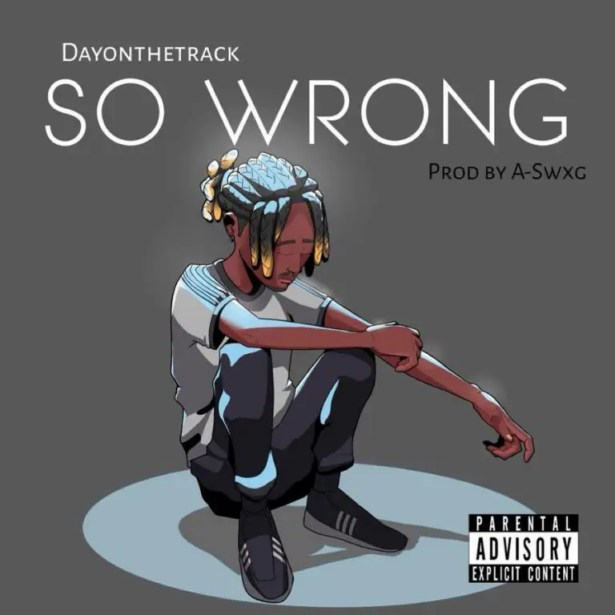 DOWNLOAD Dayonthetrack – So Wrong MP3