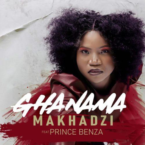 DOWNLOAD Makhadzi – Ghanama Ft. Prince Benza MP3