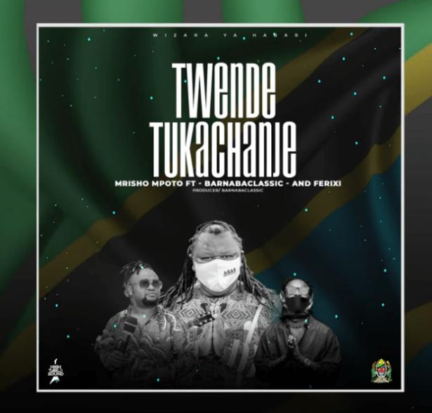 DOWNLOAD Mrisho Mpoto, Barnaba & Felkano – Twende tukachanje MP3