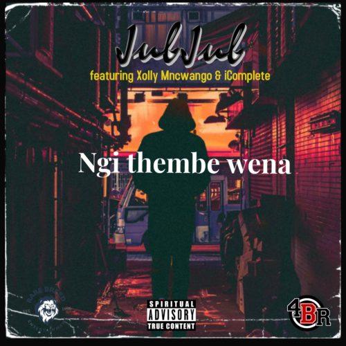 DOWNLOAD Jub Jub – Ngi Thembe Wena Ft. Xolly Mncwango & iComplete MP3