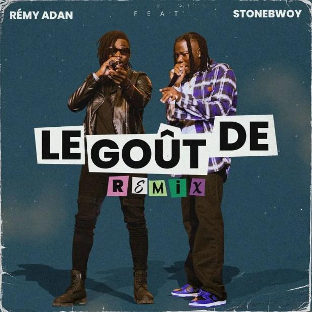 DOWNLOAD Remy Adan – Le Gout De Remix Ft Stonebwoy MP3