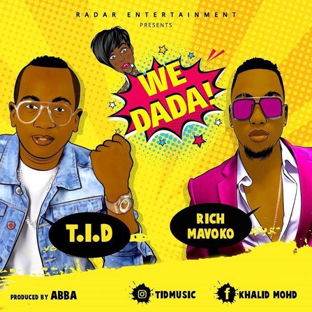 DOWNLOAD TID Ft. Rich Mavoko – We Dada MP3