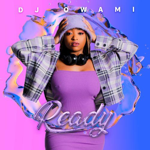 DOWNLOAD DJ Owami – Ready Album mp3