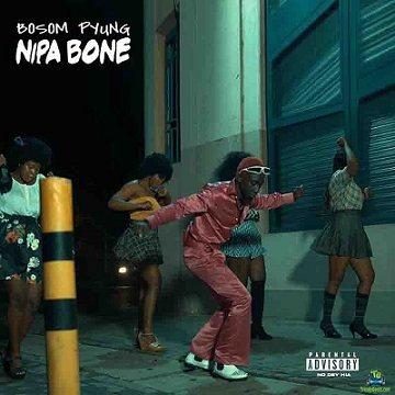 DOWNLOAD Bosom P-Yung – Nipa Bone MP3