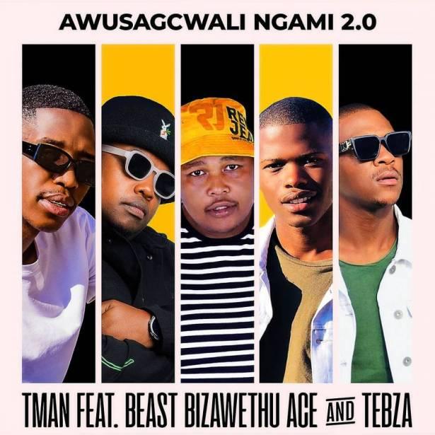 DOWNLOAD T-Man Ft. Beast, UBiza Wethu & Ace no Tebza – Awusagcwali Ngami 2.0 MP3