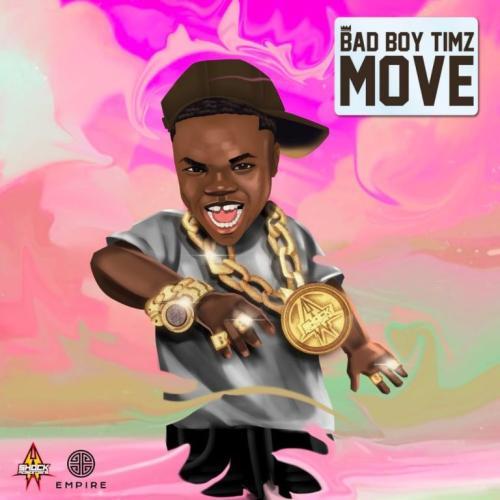 DOWNLOAD Bad Boy Timz – Move MP3