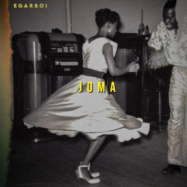 DOWNLOAD Egar Boi – Joma MP3