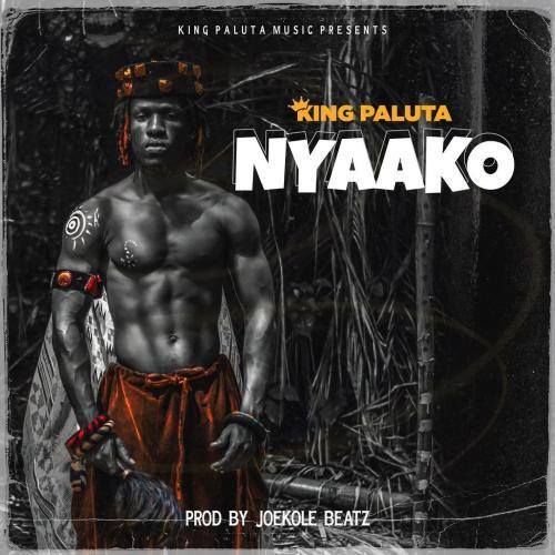DOWNLOAD King Paluta – Nyaako MP3