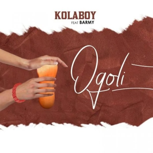 DOWNLOAD Kolaboy – Ogoli Ft. Barmy MP3