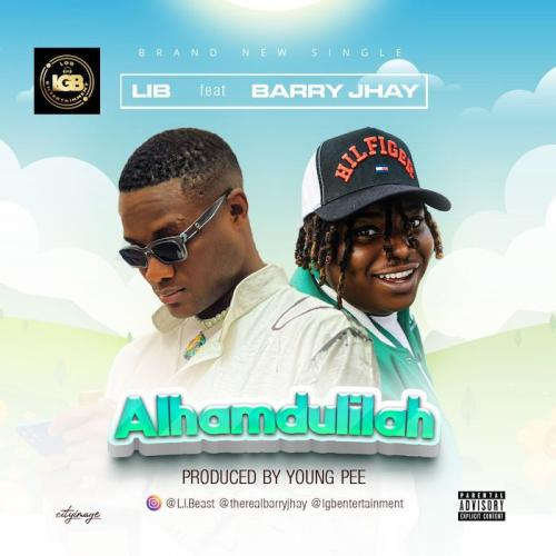DOWNLOAD LIB Ft. Barry Jhay – Alhamdulilah MP3