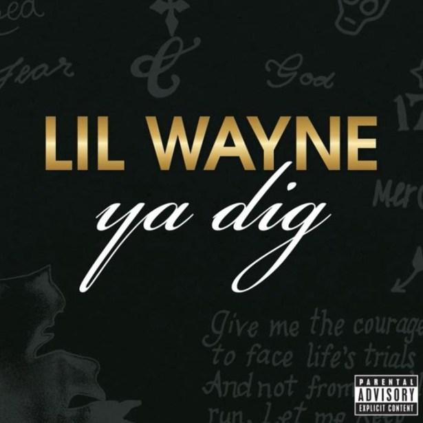 DOWNLOAD Lil Wayne – Ya Dig MP3