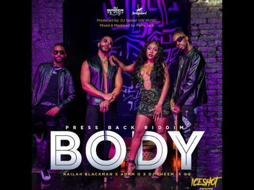 DOWNLOAD Nailah Blackman, Adam O, DJ Cheem QQ – BODY MP3