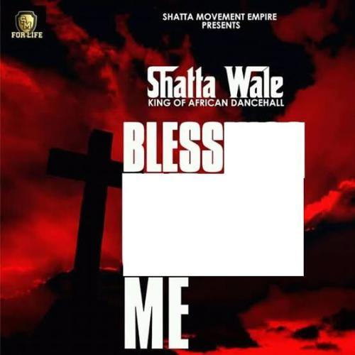DOWNLOAD Shatta Wale – Bless Me MP3