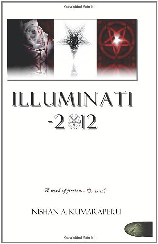 Illuminati - 2012: The Book The World Does Not Want You To Read