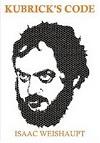 Kubrick's Code: Analysis of 2001, A Clockwork Orange, The Shining, and Eyes Wide Shut