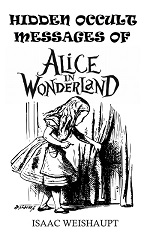 Hidden Occult Messages of Alice in Wonderland cover FEATURE XSMALL