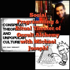 Social Programming & Ritual Theater of Occult Alchemy with Michael Joseph on the CTAUC Podcast!