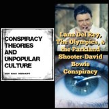 Lana Del Rey, The Olympics, Super Hero Movies, & the Parkland Shooter-David Bowie Conspiracy: CTAUC Podcast with Isaac