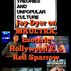 Jay Dyer on MKULTRA, Esoteric Hollywood 2, Red Sparrow and More on the CTAUC Podcast