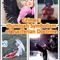 Grimes: Illuminati Symbolism of Luciferian Doctrine