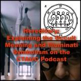 Hereditary: Explaining the Occult Meaning and Illuminati Symbolism on the CTAUC Podcast!