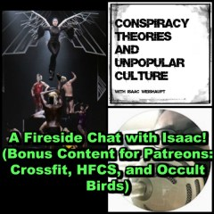 A Fireside Chat with Isaac (Bonus Content for Patreons: Crossfit, HFCS, and Occult Birds)