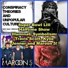 Super Bowl LIII Halftime Show Illuminati Symbolism: Travis Scott, Kylie Jenner and Maroon 5!