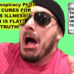 Google Conspiracy Pt 1: MIRACLE CURES FOR SERIOUS ILLNESS! EARTH IS FLAT! 9/11 TRUTH!