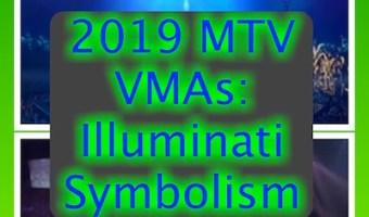 2019 MTV VMAs: Illuminati Symbolism!