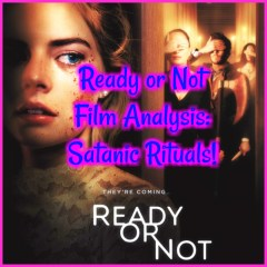 Ready or Not Film Analysis: Satanic Rituals!