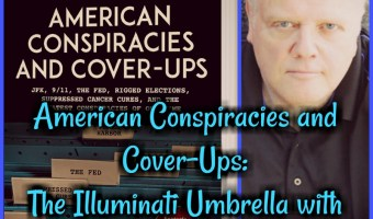 American Conspiracies and Cover-Ups: The Illuminati Umbrella with Douglas Cirignano!