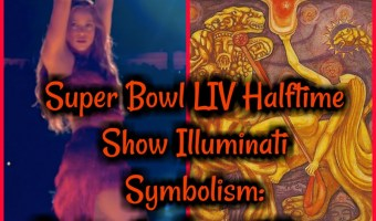 Super Bowl LIV Halftime Show Illuminati Symbolism: Shakira the Scarlet Woman!