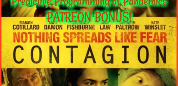 PATREON PREVIEW- Contagion Film Analysis:  Predictive Programming of Pandemics!