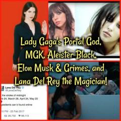 Lady Gaga's Portal God, MGK, Aleister Black, Elon Musk & Grimes, and Lana Del Rey the Magician!
