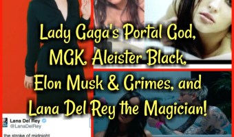 Lady Gaga's Portal God, MGK, Aleister Black, Elon Musk & Grimes, and Lana Del Rey the Magician!