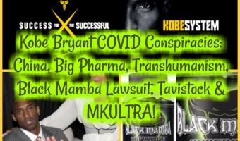 Kobe Bryant COVID Conspiracies: China, Big Pharma, Transhumanism, Black Mamba Lawsuit, Tavistock & MKULTRA!