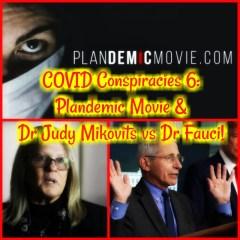 COVID Conspiracies 6: Plandemic Film & Dr Judy Mikovits vs Dr Fauci!