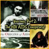 The V@cc1ne Controversy Part 2: The HIV AIDS Controversy!