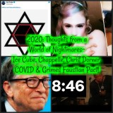 2020: Thoughts from A World of Nightmares- Ice Cube, Chappelle, Chris Dorner, COVID & Grimes Faustian Pact!