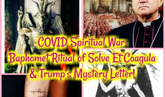 COVID Spiritual War: Baphomet Ritual of Solve Et Coagula & Trump's Mystery Letter!