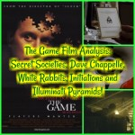 The Game Film Analysis: Secret Societies, Dave Chappelle, White Rabbits, Initiations and Illuminati Pyramids!