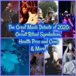 The Great Mask Debate of 2020: Occult Ritual Symbolism, Health Pros and Cons & More!