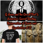 Q Anon and the Occult Pt 1: America's Secret Destiny, Resurrection of Osiris and Symbolism of 17