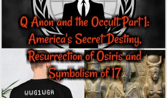 Q Anon and the Occult Pt 1: America's Secret Destiny, Resurrection of Osiris and Symbolism of 17